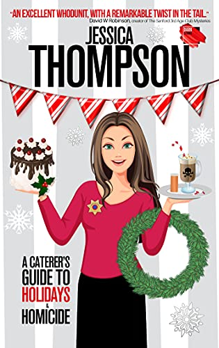 A Caterer's Guide to Holidays & Homicide (Caterer's Guide to Crime Book 2) by [Jessica Thompson]