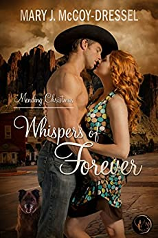 Whispers of Forever: Mending Christmas (Canyon Junction: Hearts in Love Series Book 1) by [Mary J. McCoy-Dressel]
