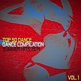 Top 50 Dance Compilation Summer Hits 2014, Vol. 1 (50 Summer Fresh Hits for Ibiza, Formentera, Rimini, Barcellona, Miami, Mykonos, Sharm, Bilbao, Gran Canaria, London, Madrid) [Explicit]