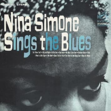 Nina Simone Sings The Blues (Expanded Edition)