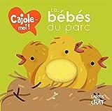 Cajole-moi - Les bébés du parc - Imagier animaux illustré avec matières à toucher - Dès 12 mois