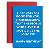 Statistics show those with more birthdays live longer - Funny Birthday Card for him - Funny birthday card for friend women - Funny Birthday cards for men - Men happy birthday card for her