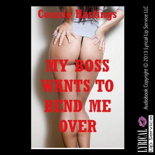 My Boss Wants To Bend Me Over! A First Anal Sex Erotica Story (Bent Over for Rough Treatment) audiobook cover art