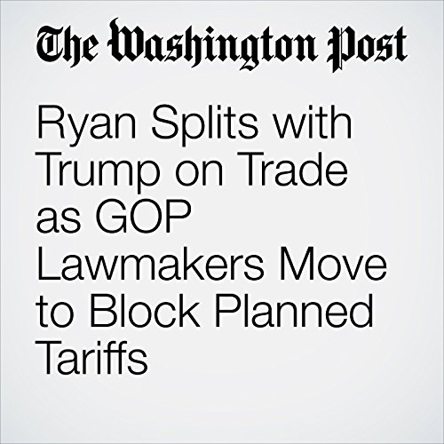 Ryan Splits with Trump on Trade as GOP Lawmakers Move to Block Planned Tariffs copertina