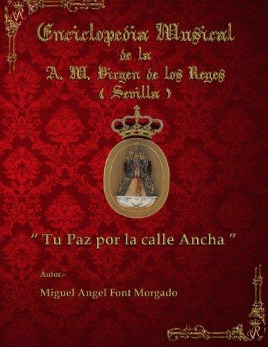 TU PAZ POR LA CALLE ANCHA - Marcha Procesional: Partituras para Agrupación Musical: Volume 7 (Enciclopedia Musical de la AM Virgen de los Reyes)