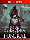 Four Beheadings and a Funeral: A LitRPG/GameLit Adventure (The Good Guys Book 9) (English Edition)