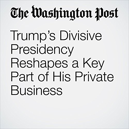 Trump's Divisive Presidency Reshapes a Key Part of His Private Business copertina