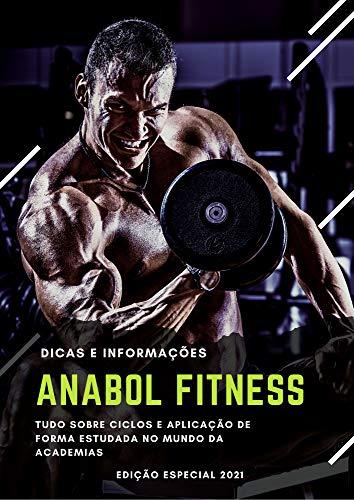 Anabol Fitness: Tudo Sobre Ciclos de Anabolizantes que existe no Mercado (Portuguese...