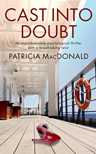 CAST INTO DOUBT an unputdownable psychological thriller with a breathtaking twist (Totally Gripping Psychological Thrillers) (English Edition)
