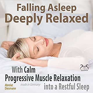 Falling Asleep Deeply Relaxed: With Calm Progressive Muscle Relaxation into a Restful Sleep audiobook cover art