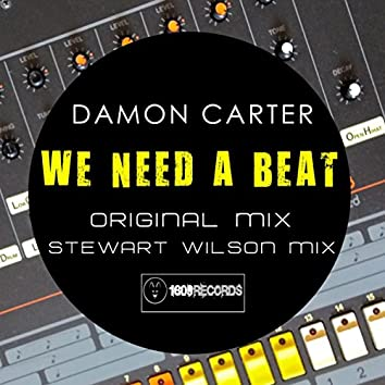 We Need A Beat
