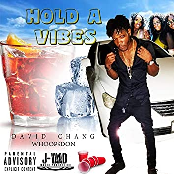 Hold A Vibes