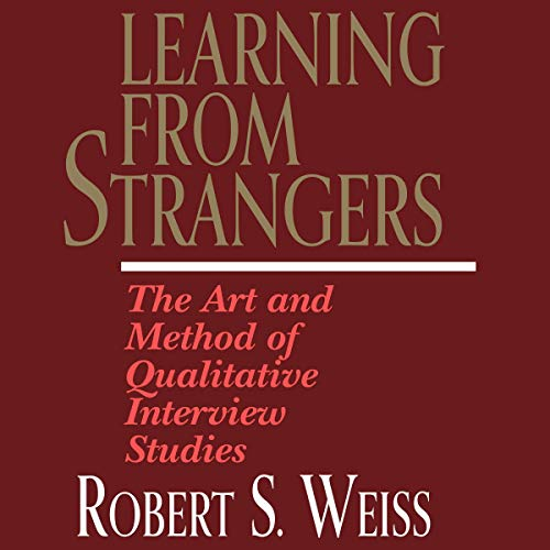 Couverture de Learning From Strangers: The Art and Method of Qualitative Interview Studies