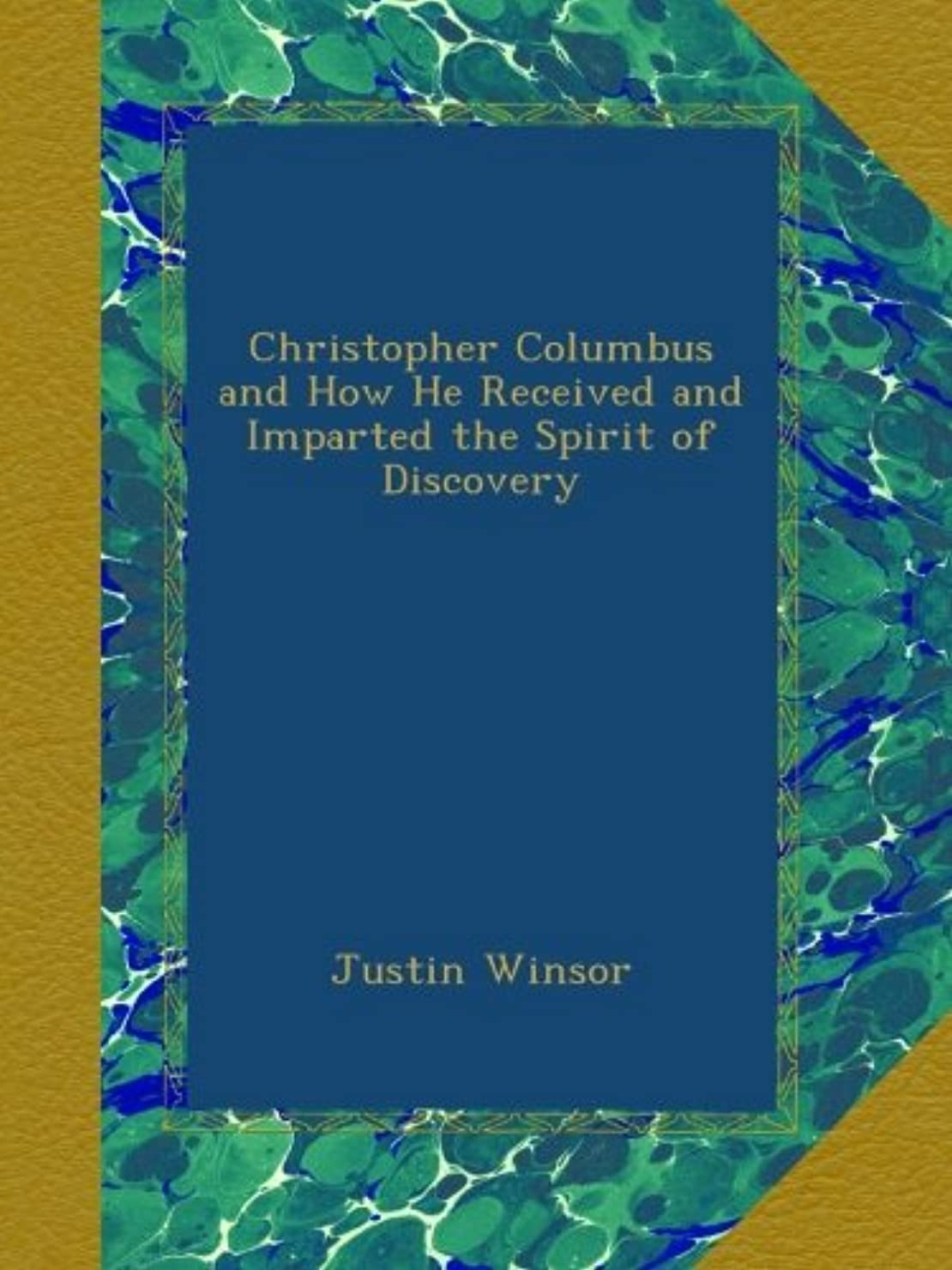 バング酔う撤退Christopher Columbus and How He Received and Imparted the Spirit of Discovery