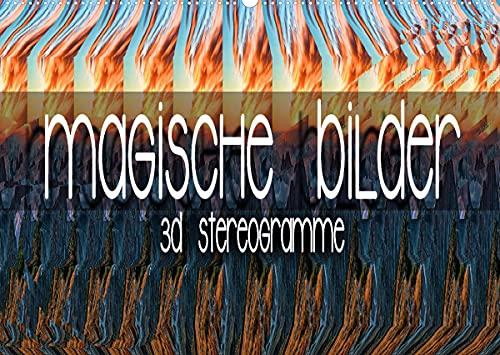 Magische Bilder - 3D Stereogramme (Wandkalender 2022 DIN A2 quer)