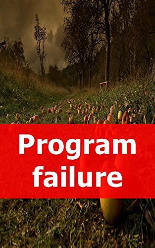 Program failure (French Edition)