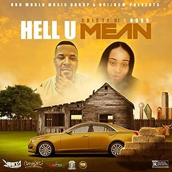 Hell U Mean