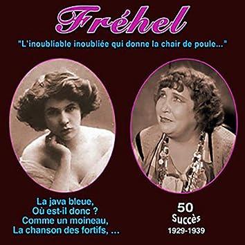 """Fréhel - """"L'inoubliable inoubliée qui donne la chair de poule de la vraie vérité (50 Succès (1929-1939))"""
