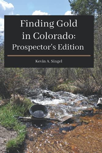 Finding Gold in Colorado: A guide to Colorado