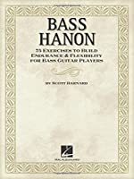 Bass Hanon: 75 Exercises to Build Endurance & Flexibility for Bass Guitar Players