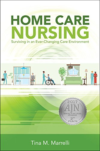 Compare Textbook Prices for Home Care Nursing: Surviving In An Ever-changing Care Environment, 2017 AJN Award Recipient 1 Edition ISBN 9781940446714 by Tina M. Marrelli MSN MA RN FAAN
