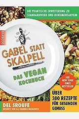Gabel statt Skalpell: Das Vegan-Kochbuch Hardcover