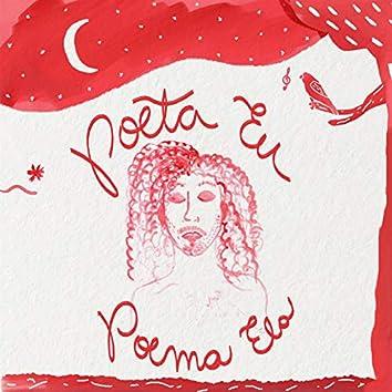 Poeta Eu, Poema Ela