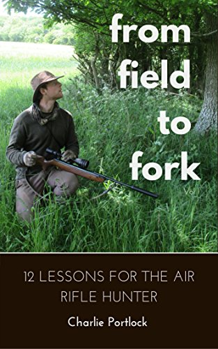 From Field to Fork: 12 Lessons for the Air Rifle Hunter