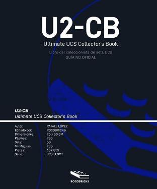 U2-CB Ultimate UCS Collector's Book (Libro del coleccionista UCS): (Guía no Oficial) (Spanish Edition)