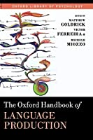 The Oxford Handbook of Language Production (Oxford Library of Psychology)