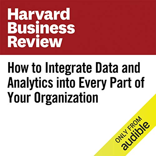 How to Integrate Data and Analytics Into Every Part of Your Organization copertina