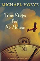 Time Stops for No Mouse (Hermux Tantamoq Adventures (Paperback))