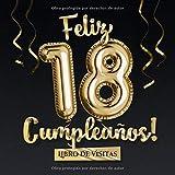 Feliz 18 Cumpleaños - Libro de visitas: Decoración para el 18 cumpleaños – Regalo originale para hombre y mujer - 18 años - Libro de firmas para felicitaciones y fotos de los invitados