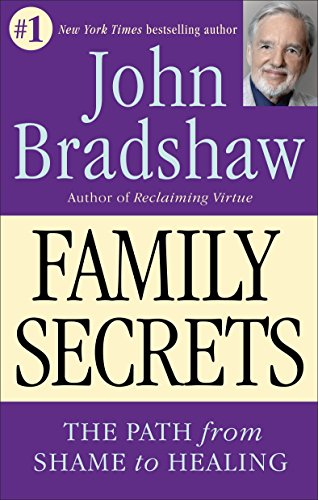Family Secrets: The Path from Shame to Healing