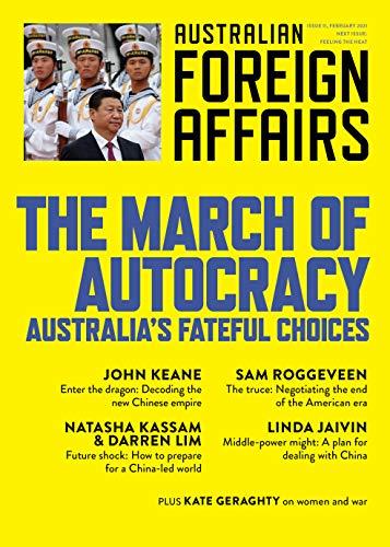 AFA11 The March of Autocracy: Australia's Fateful Choices (Australian Foreign Affairs) (English Edition)