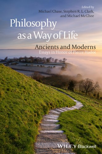 Philosophy as a Way of Life: Ancients and Moderns - Essays in Honor of Pierre Hadot (English Edition)