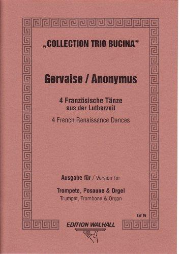 Vier Französische Tänze aus der Lutherzeit für Trompete, Posaune und Orgel (Klavier)