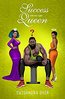 Success with the right queen (Love and Success Book 2) by [Cassandra Dyer]
