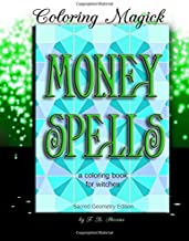 Money Spells: A Coloring Book for Witches - Sacred Geometry Edition (Coloring Magick) (Volume 3)