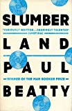 Slumberland: From the Man Booker prize-winning author of The Sellout (English Edition)