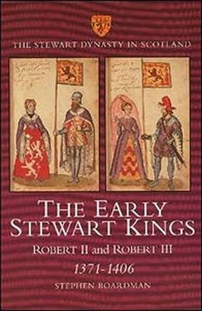 The Early Stewart Kings: Robert II and Robert III, 1371-1406