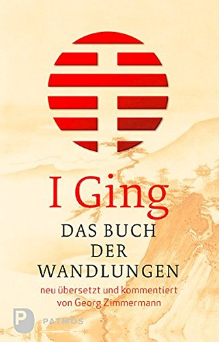 I Ging- Das Buch der Wandlungen