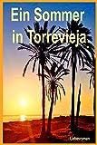 Ein Sommer in Torrevieja: Liebesroman