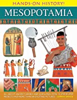 Mesopotamia: All About Ancient Assyria and Babylonia, With 15 Step-by-Step Projects and More Than 300 Exciting Pictures (Hands-on History!)