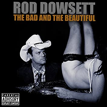 The Bad & the Beautiful