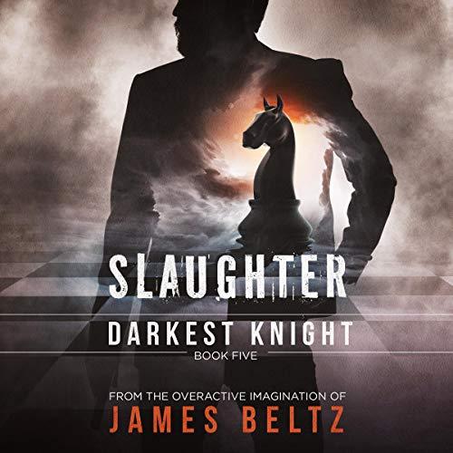 Slaughter: Darkest Knight Audiobook By James Beltz cover art