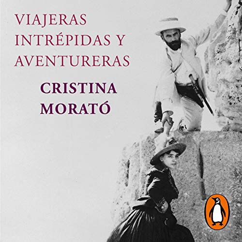 Viajeras intrépidas y aventureras (edición actualizada) [Intrepid and Adventurous Travelers (Updated Edition) Audiobook By Cristina Morató cover art