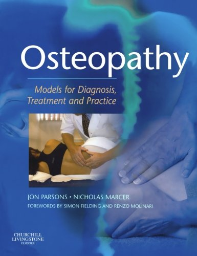 Compare Textbook Prices for Osteopathy: Models for Diagnosis, Treatment and Practice 1 Edition ISBN 9780443073953 by Jon Parsons,Nicholas Marcer
