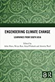 Engendering Climate Change: Learnings from South Asia (English Edition)