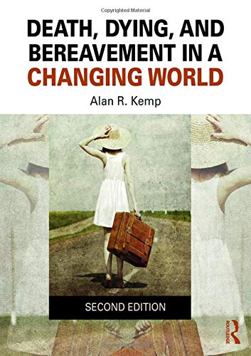 Compare Textbook Prices for Death, Dying, and Bereavement in a Changing World 2 Edition ISBN 9781138301528 by Kemp, Alan R.